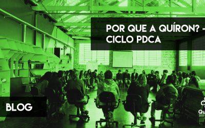 Por que a Quíron? | Ciclo PDCA