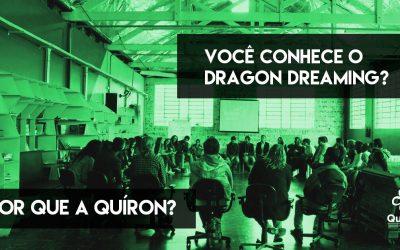 Por que a Quíron? – Dragon Dreaming